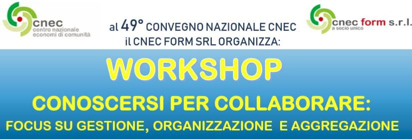 WORKSHOP: Roma, 21-22-23 maggio 2019 Conoscersi per collaborare: focus su gestione, organizzazione e aggregazione